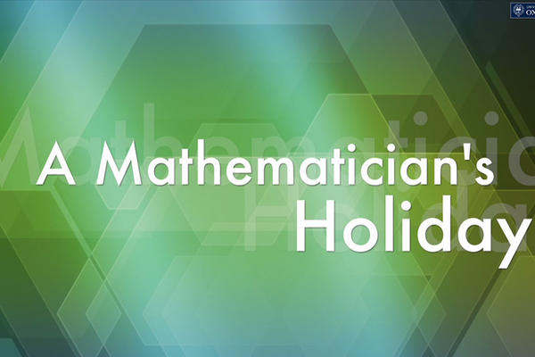 Title screen of video podcast for A Mathematician's Holiday.